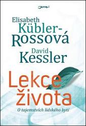 Elisabeth Kübler-Rossová, David Kessler – Lekce života
