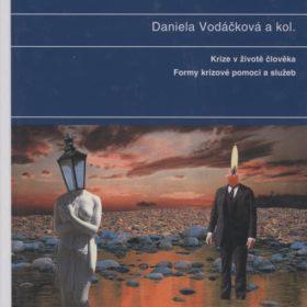 Daniela Vodáčková – Krizová intervence: Krize vživotě člověka. Formy krizové pomoci aslužeb