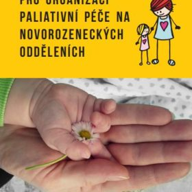 Alex Mancini, Sabita Uthaya, Christina Beardsley, Daniel Wood, Neena Modi – Praktická doporučení pro organizaci paliativní péče na novorozeneckých odděleních