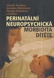 Zdeněk Štembera – Perinatální neuropsychická morbidita dítěte