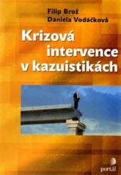 Daniela Vodáčková, Filip Brož – Krizová intervence vkazuistikách